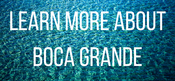 Learn More About Boca Grande